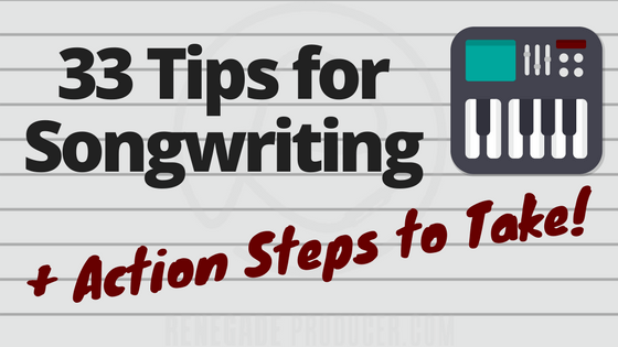 Tips for Songwriting Hero image - 33 Tips for Songwriting + Action Steps to Take