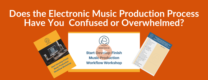 Does the Electronic Music Production Process Have You Confused or Overwhelmed? - Image