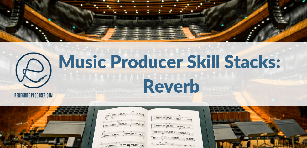 Reverb in Music Production - A Guide for Producers